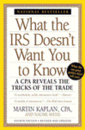 What the IRS Dosent Want You to Know: A CPA Reveals the Tricks of the Trade Martin S. Kaplan