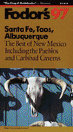 Santa Fe, Taos, Albuquerque 96: The Best of New Mexico Including the Pueblos and Carlsbad Caverns  by  Fodors Travel Publications Inc.