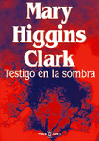 Testigo en la sombra  by  Mary Higgins Clark