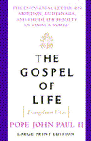 The Gospel of Life Pope John Paul II