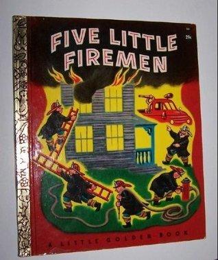 Five Little Firemen  by  Margaret Wise Brown