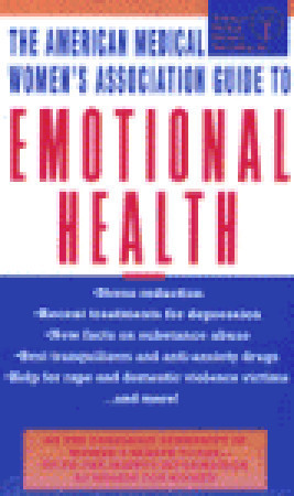 The AMWA Guide to Emotional Health  by  American Medical Womens Association