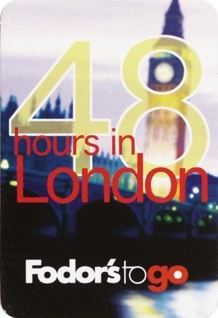 Fodors to Go: 48 Hours in London, 1st Edition Fodors Travel Publications Inc.