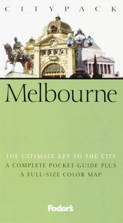 Fodors Citypack Melbourne, 1st Edition Fodors Travel Publications Inc.