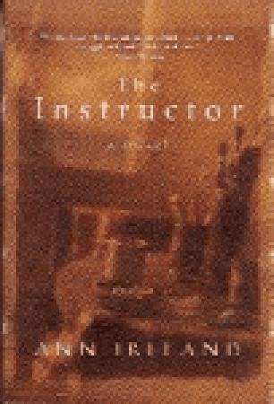 The Instructor  by  Ann Ireland