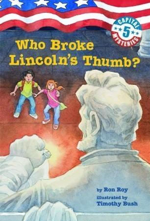 Who Broke Lincolns Thumb (Capital Mysteries Series #5) Ron Roy