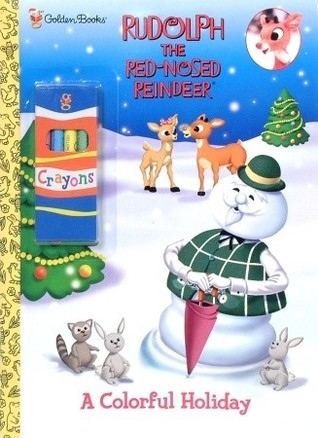 Rudolph: A Colorful Holiday  by  Golden Books