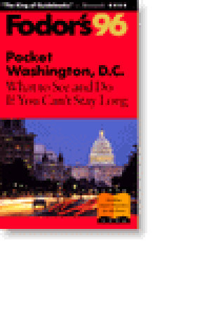 Pocket Washington, D.C. 95: A Highly Selective, Easy-to-Use Guide Fodors Travel Publications Inc.