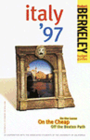 Berkeley Italy 97: On the Loose, on the Cheap, off the Beaten Path  by  Fodors Travel Publications Inc.