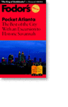 Pocket Atlanta: The Best of the City  by  Fodors Travel Publications Inc.