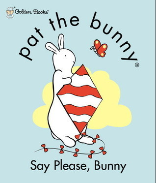 pat the bunny: Say Please, Bunny  by  Golden Books