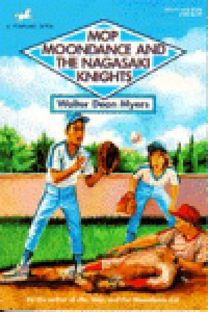 MOP, MOONDANCE AND THE NAGASAKI KNIGHTS Walter Dean Myers