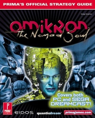 Omikron: The Nomad Soul (DC): Primas Official Strategy Guide  by  Greg Kramer