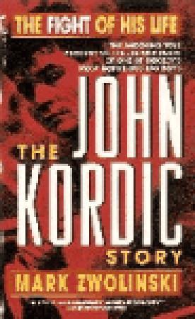 The John Kordic Story  by  Mark Zwolinski
