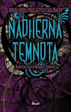 Nádherná temnota (Kniha prekliatych zaklínačov, #2) Kami Garcia