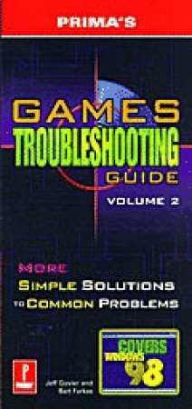 The Games Troubleshooting Guide: Simple Solutions to Common Problems  by  Bart Farkas