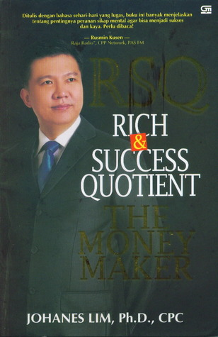 RSQ - Rich & Success Quotient: The Money Maker  by  Johanes Lim