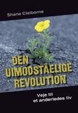 Den uimodståelige revolution  by  Shane Claiborne