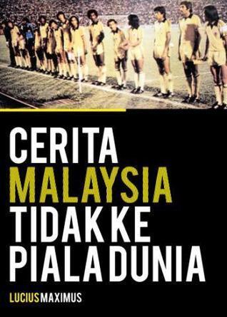Cerita Malaysia Tidak Ke Piala Dunia  by  Lucius Maximus