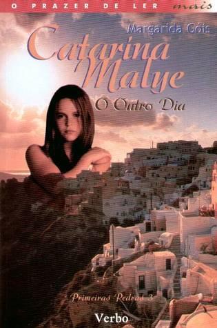O Outro Dia (Catarina Malye, #3)  by  Margarida Góis