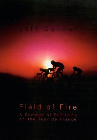 Field of Fire: The Tour de France of 87 and the Rise and Fall of ANC-Halfords Jeff Connor