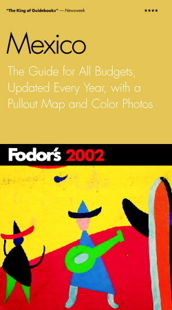 Fodors Mexico 2003: The Guide for All Budgets, Where to Stay, Eat, and Explore On and Off the Beaten Path Fodors Travel Publications Inc.