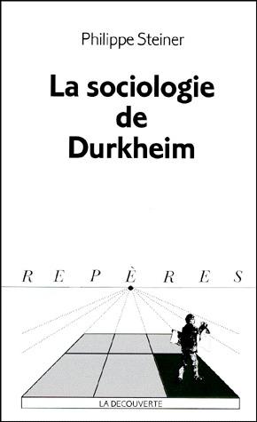 La sociologie de Durkheim  by  Philippe Steiner
