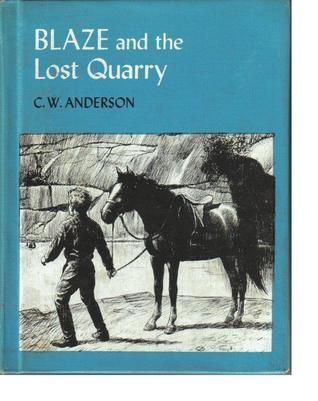 Blaze and the Lost Quarry C.W. Anderson