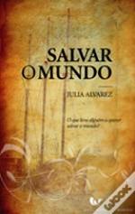 Salvar o Mundo  by  Julia Alvarez