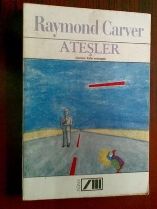 Ateşler  by  Raymond Carver