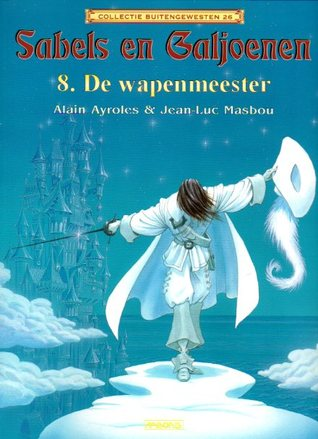 De wapenmeester (Sabels en Galjoenen, #8) Alain Ayroles