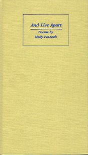 And Live Apart: And Other Poems Molly Peacock
