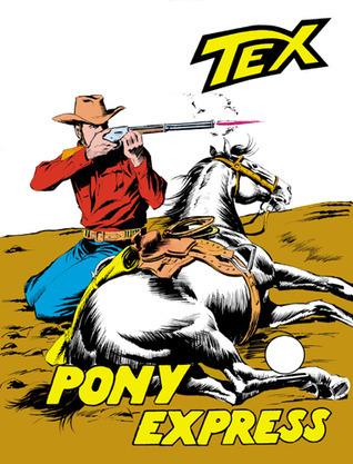 Tex n. 73: Pony Express  by  Gianluigi Bonelli