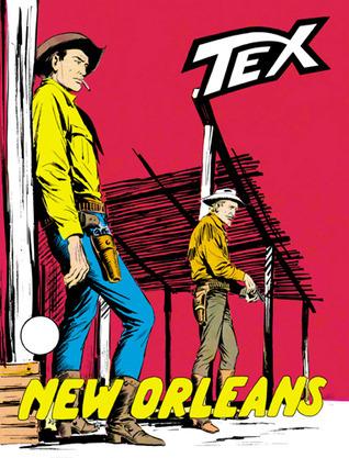Tex n. 72: New Orleans Gianluigi Bonelli