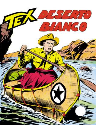 Tex n. 76: Deserto bianco Gianluigi Bonelli