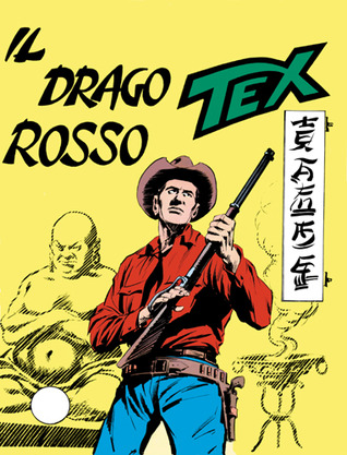 Tex n. 79: Il Drago Rosso Gianluigi Bonelli