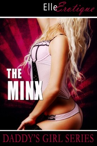 The Minx (Daddys Girl Series)  by  Elle Erotique