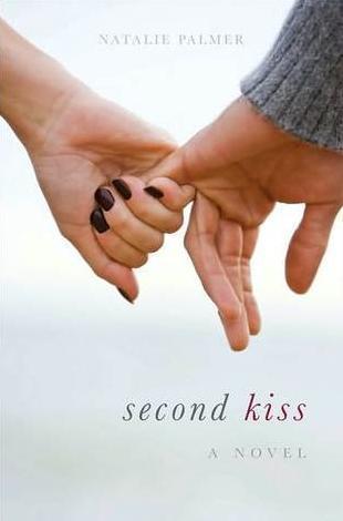 Second Kiss (Second Kiss, #1)  by  Natalie Palmer