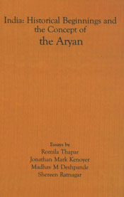 India: Historical Beginnings and the Concept of the Aryan Romila Thapar