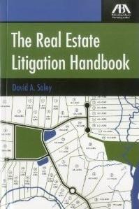 The Real Estate Litigation Handbook  by  David A. Soley
