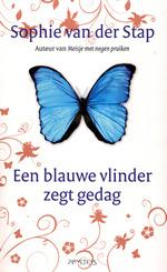 Een Blauwe Vlinder Zegt Gedag  by  Sophie van der Stap