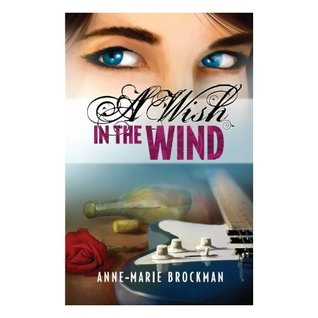 A Wish in the Wind (The Daughters of Sister Celine, #3)  by  Anne-Marie Brockman
