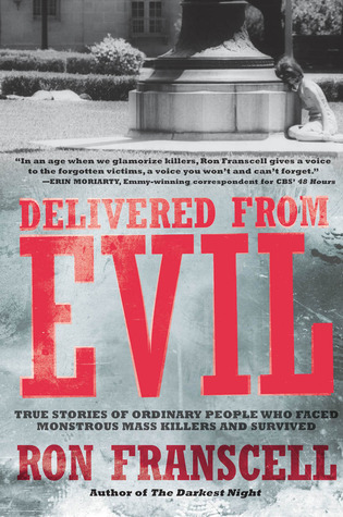 Delivered from Evil  by  Ron Franscell