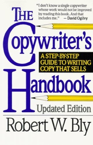 The Copywriters Handbook: A Step-By-Step Guide To Writing Copy That Sells  by  Robert W. Bly