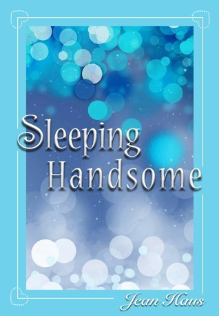 Sleeping Handsome (Sleeping Handsome, #1)  by  Jean Haus
