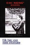 Chi-Neng Qi-Gong: meditatie in beweging voor de westerse mens  by  Roy Martina