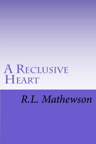 A Reclusive Heart (Hollywood Hearts, #2) R.L. Mathewson