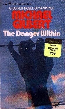 The Danger Within Michael Gilbert