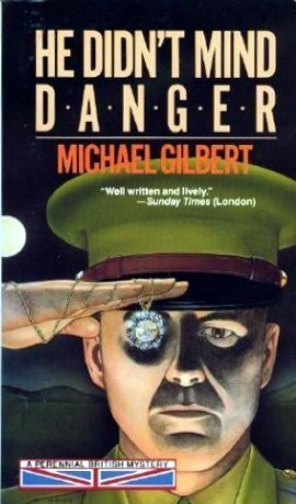 He Didnt Mind Danger (Inspector Hazelrigg, #2)  by  Michael Gilbert