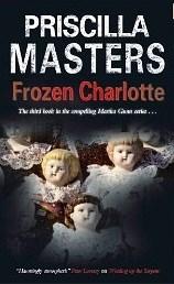 Frozen Charlotte (Martha Gunn #3)  by  Priscilla Masters